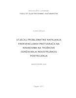 prikaz prve stranice dokumenta Utjecaj problematike napajanja frekvencijskih pretvarača na kranovima na troškove održavanja industrijskog postrojenja